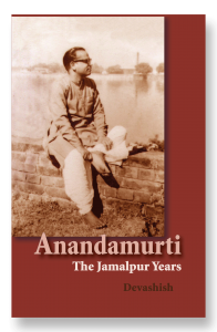 front cover image for Anandamurti: The Jamalpur Years showing image of Anandamurti